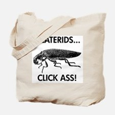 Elaterids click ass! Tote Bag
