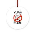 Anti-Mccain / Detain McCain Ornament (Round)