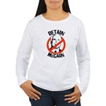 Anti-Mccain / Detain McCain Women's Long Sleeve T-
