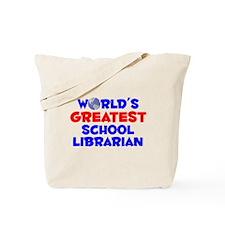 World's Greatest Schoo.. (A) Tote Bag