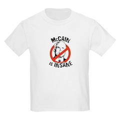 McCain is insane T-Shirt