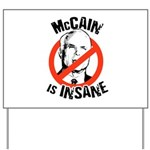 McCain is insane Yard Sign