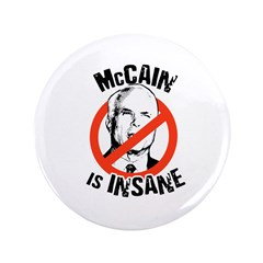 "McCain is insane 3.5"" Button"