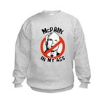 McCain is a McPain in my ass Kids Sweatshirt
