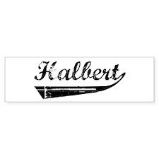 Halbert (vintage) Bumper Bumper Sticker