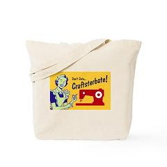 Craftsterbate Tote Bag