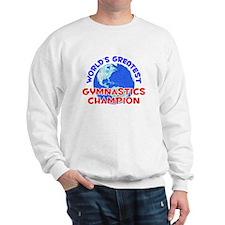 World's Greatest Gymna.. (E) Sweatshirt