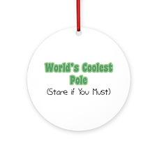 World's Coolest Pole Ornament (Round)
