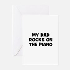 my dad rocks on the Piano Greeting Cards (Pk of 10