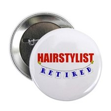 "Retired Hairstylist 2.25"" Button"
