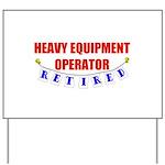 Retired Heavy Equipment Operator Yard Sign