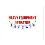 Retired Heavy Equipment Operator Small Poster