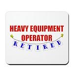 Retired Heavy Equipment Operator Mousepad