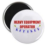 Retired Heavy Equipment Operator Magnet