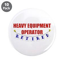 "Retired Heavy Equipment Operator 3.5"" Button (10 p"