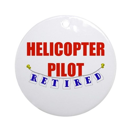 Retired Helicopter Pilot Ornament (Round)