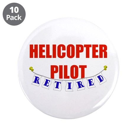 """Retired Helicopter Pilot 3.5"""" Button (10 pack)"""