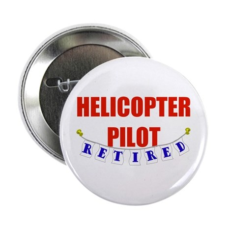 "Retired Helicopter Pilot 2.25"" Button (100 pack)"