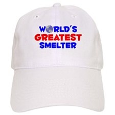 World's Greatest Smelter (A) Baseball Cap