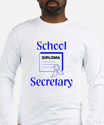 School Secretary Long Sleeve T-Shirt