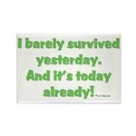 Barely Survived Yesterday Rectangle Magnet (100 pa