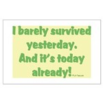 Barely Survived Yesterday Large Poster