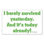 Barely Survived Yesterday Rectangle Sticker