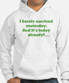 Barely Survived Yesterday Hoodie