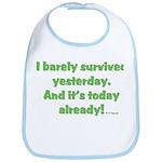 Barely Survived Yesterday Bib