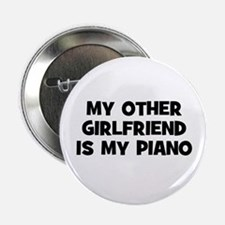 """my other girlfriend is my Pia 2.25"""" Button"""
