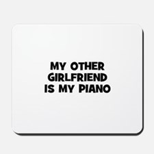 my other girlfriend is my Pia Mousepad