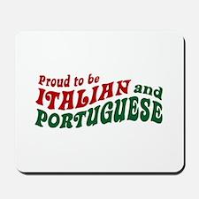 Proud Italian and Portuguese Mousepad