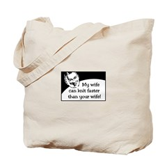 My Wife Knits Faster Tote Bag