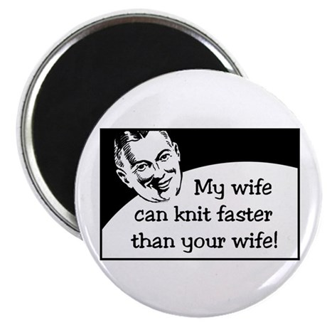 My Wife Knits Faster Magnet