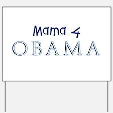Mama 4 Obama Yard Sign