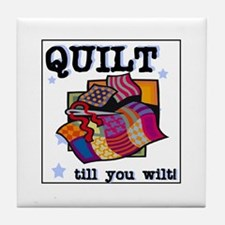Quilt Till You Wilt Tile Coaster