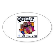 Quilt Till You Wilt Oval Decal