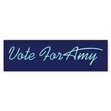 Vote For Amy Bumper Bumper Sticker