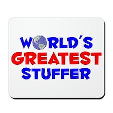 World's Greatest Stuffer (A) Mousepad