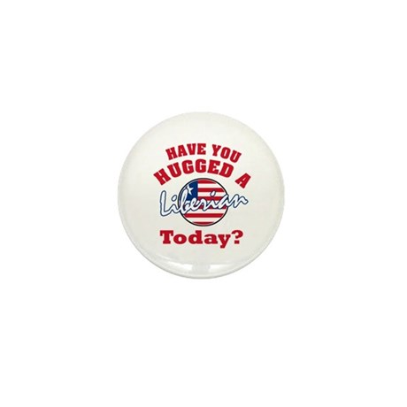 Have you hugged a Liberian today? Mini Button (100