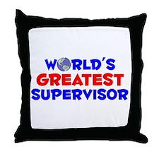 World's Greatest Super.. (A) Throw Pillow