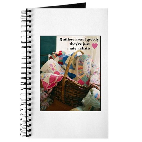 Quilters are Materialistic Journal