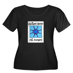 Quilters Never Cut Corners T
