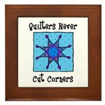 Quilters Never Cut Corners Framed Tile