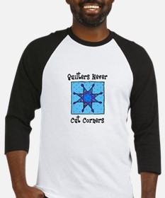 Quilters Never Cut Corners Baseball Jersey