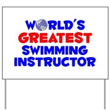 World's Greatest Swimm.. (A) Yard Sign