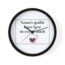 Nana's Quilts Have Love Wall Clock