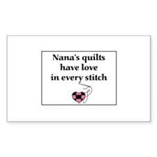 Nana's Quilts Have Love Rectangle Stickers