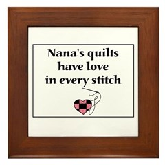 Nana's Quilts Have Love Framed Tile