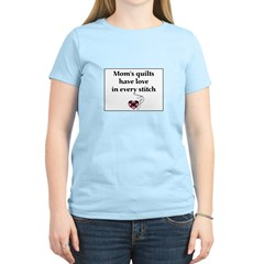 Mom's Quilts Have Love T-Shirt